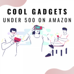 Top 10 Cool Gadgets To Buy Under 500 Rupees in India