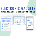 advantages and disadvantages of electronic gadgets